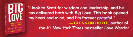 New World Library: Big Love: The Power of Living with a Wide-Open Heart by Scott Stabile