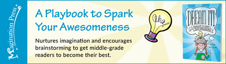 Magination Press: Dream It!: A Playbook to Spark Your Awesomeness by Scott Stoll and Sara E. Williams