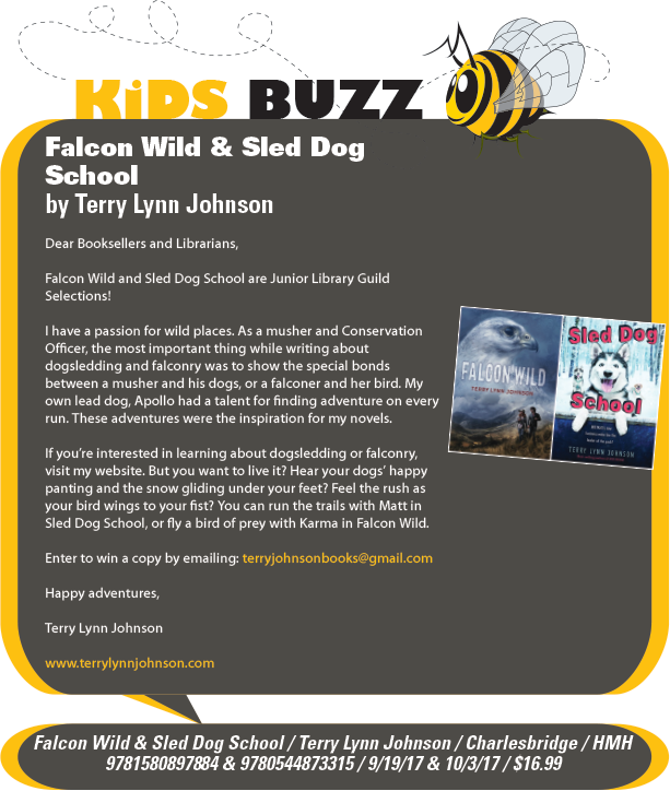 Charlesbridge Publishing: Falcon Wild by Terry Lynn Johnson / Houghton Mifflin: Sled Dog School by Terry Lynn Johnson