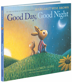 HarperCollins: Good Day, Good Night by Margaret Wise Brown, illustrated by Loren Long