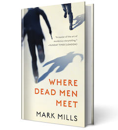 Blackstone Publishing: Where Dead Men Meet by Mark Mills