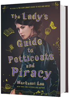 Katherine Tegen Books: The Lady's Guide to Petticoats and Piracy by Mackenzi Lee