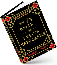 Sourcebooks Landmark: The 7 1/2 Deaths of Evelyn Hardcastle by Stuart Turton