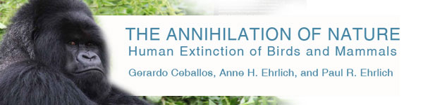 Johns Hopkins University Press: The Annihilation of Nature by Gerardo Ceballos, Anne Ehrlich & Paul Ehrlich