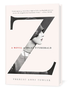 St. Martin's: Z: A Novel of Zelda Fitzgerald by Anne Therese Fowler