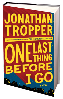 Dutton: One Last Thing Before I Go by Jonathan Tropper