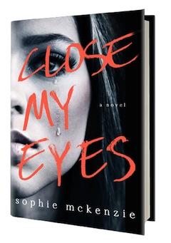 St. Martin's: Close My Eyes by Sophie Mckenzie