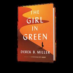 Houghton Mifflin: The Girl in Green by Derek B. Miller
