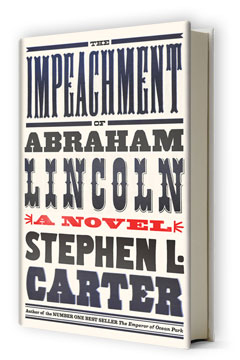 Knopf: The Impeachment of Abraham Lincoln by Stephen L. Carter