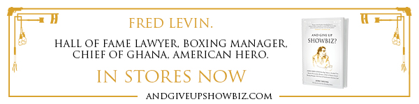 Benbella Books: And Give Up Showbiz by Fred Levin