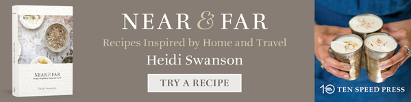 10 Speed Press: Near & Far by Heidi Swanson