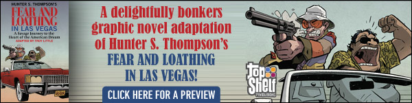 Top Shelf: Hunter S Thompson's Fear And Loathing in Las Vegas by Troy Little