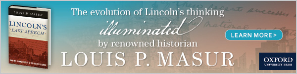 Oxford University Press: Lincoln's Last Speech by Louis Masur