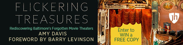 Johns Hopkins University Press: Flickering Treasures: Rediscovering Baltimore's Forgotten Movie Theaters by Amy Davis