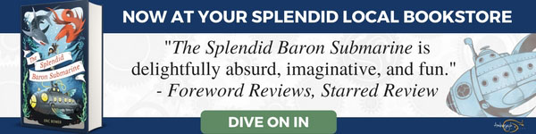 Amberjack Publishing: The Splendid Baron Submarine (Bizarre Baron Inventions #2) by Eric Bower