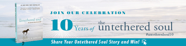 New Harbinger Publications: The Untethered Soul: The Journey Beyond Yourself by Michael A. Singer