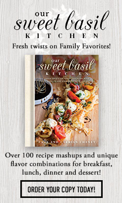 Shadow Mountain: Our Sweet Basil Kitchen: Fresh Twists on Family Favorites with Recipe Mashups and Unique Flavor Combinations by Cade and Carrian Cheney