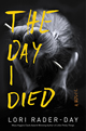 The Day I Died by Lori Rader-Day