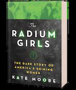 Radium Girls: The Dark Story of America's Shining Women
