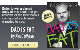 Click here to enter to win a signed copy of DAD IS FAT by Jim Gaffigan