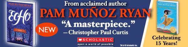 Scholastic: Echo by Pam Munoz Ryan