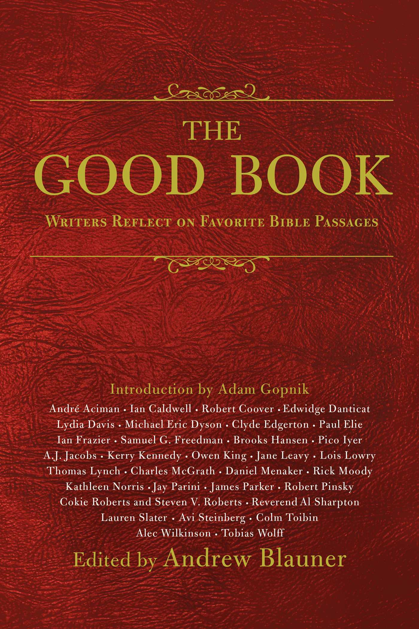 review the good book writers reflect on favorite bible passages  assemble a group of novelists poets professors and journalists and ask them to write an essay on a book of the bible that has special meaning for them and