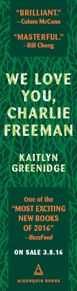 Algonquin: We Love You, Charlie Freeman by Kaitlyn Greenidge