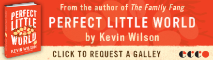 Ecco Press: Perfect Little World by Kevin Wilson