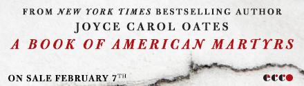 Ecco Press: A Book of American Martyrs by Joyce Carol Oates