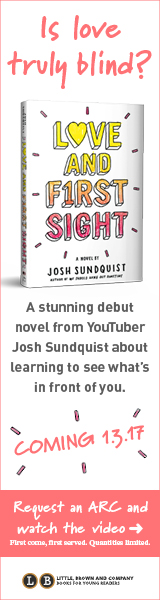 Little, Brown Books for Young Readers: Love and First Sight by Josh Sundquist
