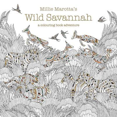 Sterling Publishing Millie Marotta Continues Her Bestselling Series Of Nature Themed Coloring Books 5 Million Copies Sold Worldwide With Wild Savannah A