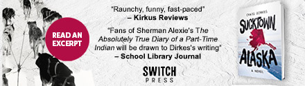 Switch Press: Sucktown, Alaska by Craig Dirkes