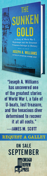 Chicago Review Press: The Sunken Gold: A Story of World War I Espionage and the Greatest Treasure Salvage in History by Joseph A. Williams