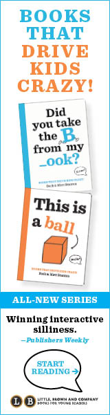 Little, Brown Books for Young Readers: Books That Drive Kids Crazy! - Did You Take the B from My _ook? and This is a Ball by Beck Stanton