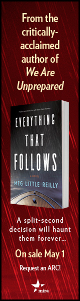 Mira Books: Everything That Follows by Meg Little Reilly