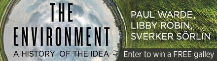 Johns Hopkins University Press: The Environment: A History of the Idea by Paul Warde, Libby Robin, and Sverker Sörlin