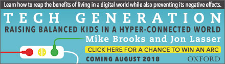 Oxford University Press: Tech Generation: Raising Balanced Kids in a Hyper-Connected World by Mike Brooks and Jon Lasser