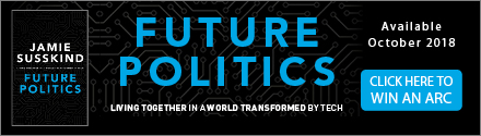 Oxford University Press: Future Politics: Living Together in a World Transformed by Tech by Jamie Susskind