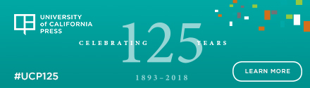 University of California Press: Celebrating 125 Years: 1893-2018