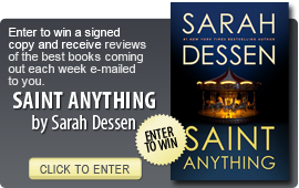 Click here to enter a giveaway for SAINT ANYTHING by Sarah Dessen