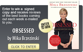Click here to enter a giveaway for OBSESSED by Mika Brzezinski
