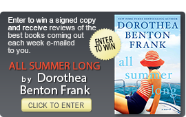 Click here to enter a giveaway for ALL SUMMER LONG by Dorothea Benton Frank