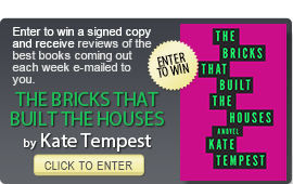 Click here to enter a giveaway for THE BRICKS THAT BUILT THE HOUSES by Kate Tempest