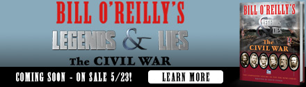 Henry Holt & Company: Bill O'Reilly's Legends and Lies: The Civil War by David Fisher