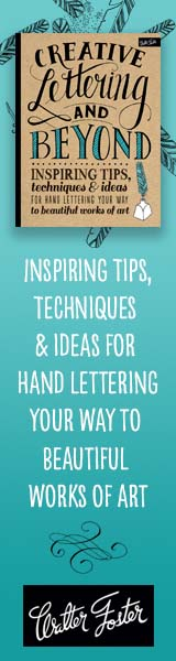 Walter Foster Publishing: Creative Lettering and Beyond: Inspiring Tips, Techniques, and Ideas for Hand Lettering Your Way to Beautiful Works of Art by Gabri Joy Kirkendall, Laura Lavender, Julie Manwaring, and Shauna Lynn Panczyszyn