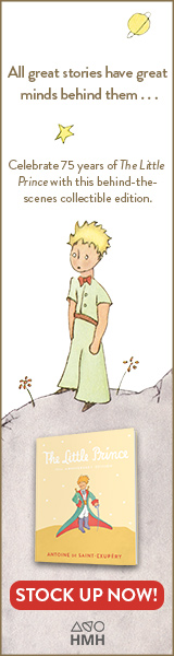 Houghton Mifflin: The Little Prince: Includes the History and Making of the Classic Story (75th Anniversary Edition) by Antoine de Saint-Exupéry