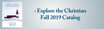 BTPS: Explore the Christian Fall 2019 Catalog>