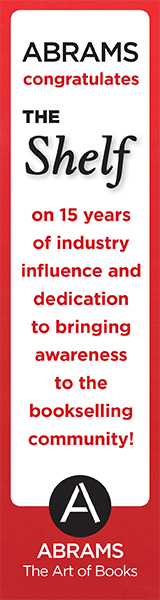 ABRAMS congratulates The Shelf on 15 years of industry influence and dedication to bringing awareness to the bookselling community!