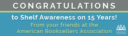 American Booksellers Association: Happy 15th Anniversary Shelf Awareness!