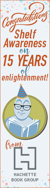 Hachette Book Group: Congratulations Shelf Awareness on 15 years of enlightenment!